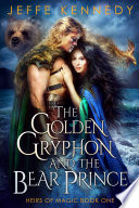 The Golden Gryphon and the Bear Prince Book PDF