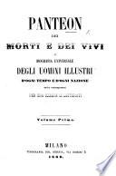 Panteon dei Morti e dei Vivi, o biografia universale. ... Per una Società di Letterati