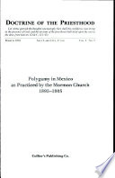 Doctrine of the Priesthood Vol 1 No. 3 - Polygamy in Mexico as Practiced by the Mormon Church 1895—1905