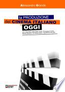 La produzione del cinema italiano oggi