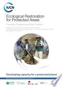 Ecological restoration for protected areas  principles  guidelines and best practices