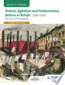 Access to History  Protest  Agitation and Parliamentary Reform in Britain 1780 1928