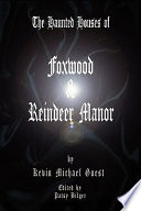 The Haunted Houses of Foxwood & Reindeer Manor Push A Group Of Investigators Beyond