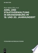 Adel und Staatsverwaltung in Brandenburg im 19. und 20. Jahrhundert