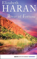 River Of Fortune : australia in 1883: francesca callaghan...