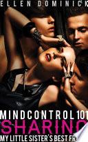 Mind Control 101: Sharing my Hypnotized Little Sister's Best Friend