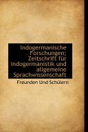Indogermanische Forschungen  Zeitschrift F  r Indogermanistik und Allgemeine Sprachwissenschaft