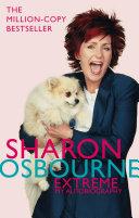 Sharon Osbourne Extreme My Autobiography