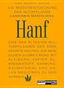 Die Wiederentdeckung der Nutzpflanze Hanf, Cannabis, Marihuana