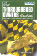 The New Thoroughbred Owners Handbook Of Owning Racehorses Topics Range From