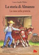 La storia di Almanzo. La casa nella prateria