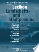 Lexikon — Landschafts- und Stadtplanung / Dictionary — Landscape and Urban Planning / Dictionnaire — Paysage et urbanisme / Diccionario — Paisaje y urbanismo