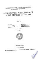 Aggregation Phenomena of Point Defects in Silicon