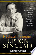 Radical Innocent  Upton Sinclair
