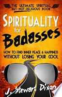 Spirituality For Badasses