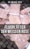Flugblätter der Weißen Rose (Vollständige Ausgabe)