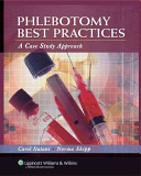 Phlebotomy Best Practices   Phlebotomy Exam Review  4th Ed