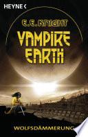 Vampire Earth - Wolfsdämmerung