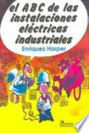 El ABC de las instalaciones eléctricas industriales