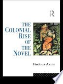 The Colonial Rise of the Novel