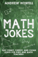 Math Jokes  500  Funny  Cheesy  and Clean Jokes for Kids and Math Teachers