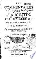Les commentaires de St Augustin sur le sermon de Nostre Seigneur sur la montagne, qui contiennent toutes les règles de la morale chrestienne, traduits en françois (par Pierre Lombert)