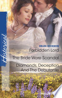 Forbidden Lord/The Bride Wore Scandal/Diamonds, Deception And The Debutante