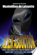 11th Edition  Alien Abduction  What the abductees told us about their abductors    intentions and agenda Book PDF