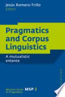 Pragmatics and Corpus Linguistics A Mutualistic Entente