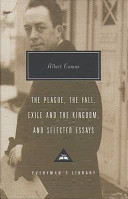 Plague ; The Fall ; Exile and the Kingdom ; And, Selected Essays