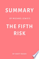 Summary Of Michael Lewis S The Fifth Risk By Swift Reads