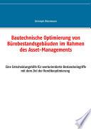 Bautechnische Optimierung von Bürobestandsgebäuden im Rahmen des Asset-Managements