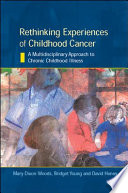 Rethinking Experiences Of Childhood Cancer  A Multidisciplinary Approach To Chronic Childhood Illness