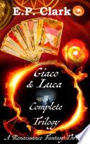 Giaco & Luca Complete Trilogy: A Renaissance Fantasy Thriller