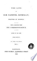 The Life of Sir Samuel Romilly Written by Himself with a Selection from His Correspondence, 1