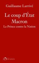 Le coup d'État Macron. Le Prince contre la Nation