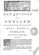 Don Quixote in England. A comedy