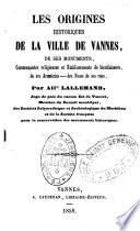 Les origines historiques de la ville de Vannes  de ses monuments