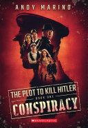 Conspiracy (The Plot to Kill Hitler #1) Book