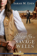 The Sheriffs Of Savage Wells : of the sleepy town of savage wells--even if...