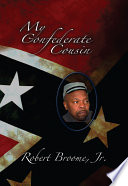 My Confederate Cousin American Negro Who Fought For The