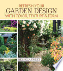 Refresh Your Garden Design with Color  Texture and Form