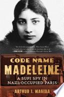 Book Code Name Madeleine  A Sufi Spy in Nazi Occupied Paris