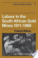 Labour in the South African Gold Mines 1911 1969