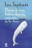 Storia di una balena bianca raccontata da