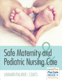 Safe Maternity and Pediatric Nursing Care