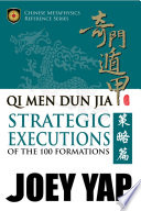 Qi Men Dun Jia: Strategic Executions of the 100 Formations