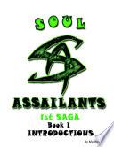 Soul Assailants   Introductions   1st Saga