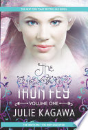 The Iron Fey Volume One