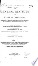 The General Statutes Of The State Of Minnesota The Constitution Of The United States The Ordinance Of 1787 The Organic Act Act Authorizing A State Government The State Constitution The Act Of Admission Into The Union And Sections 1 To 4821 Of The General Statutes